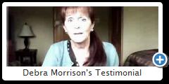 Debra Morrison's Testimonial