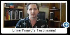 Ernie Pinard's Testimonial